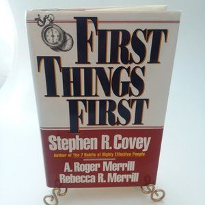 Book: First Things First, Stephen R.Covey